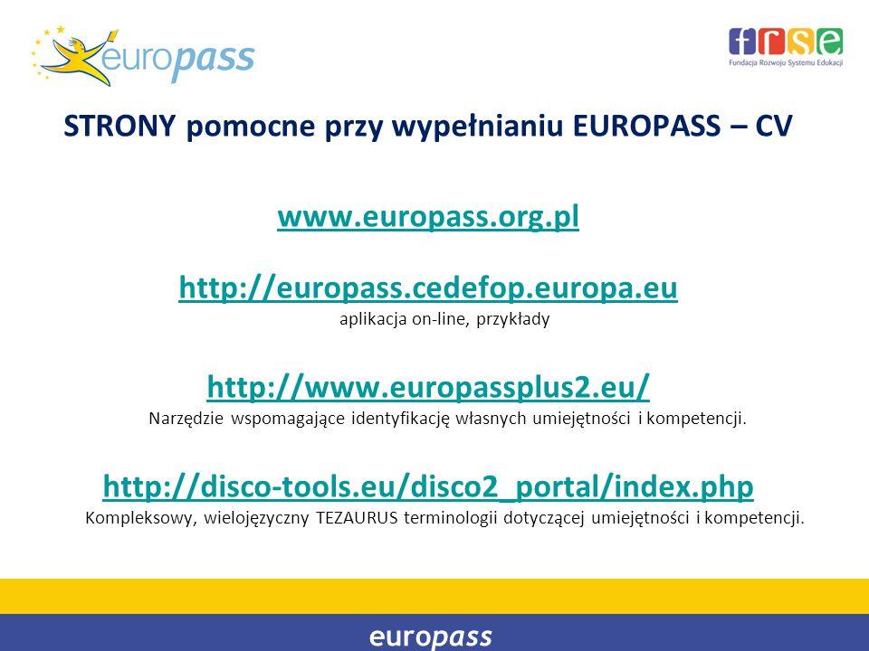 STRONY pomocne przy wypełnianiu EUROPASS – CV www.europass.org.pl http://europass.cedefop.europa.eu http://europass.cedefop.europa.eu aplikacja on-lin