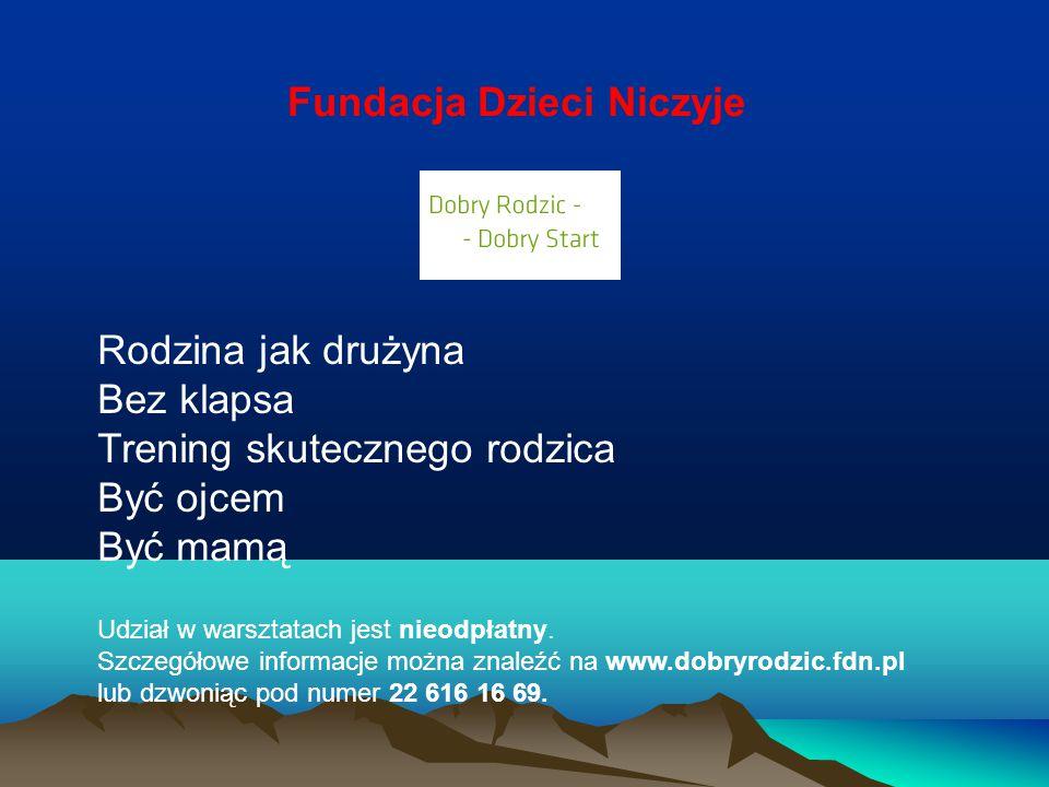 Udział w warsztatach jest nieodpłatny. Szczegółowe informacje można znaleźć na www.dobryrodzic.fdn.pl lub dzwoniąc pod numer 22 616 16 69. Rodzina jak
