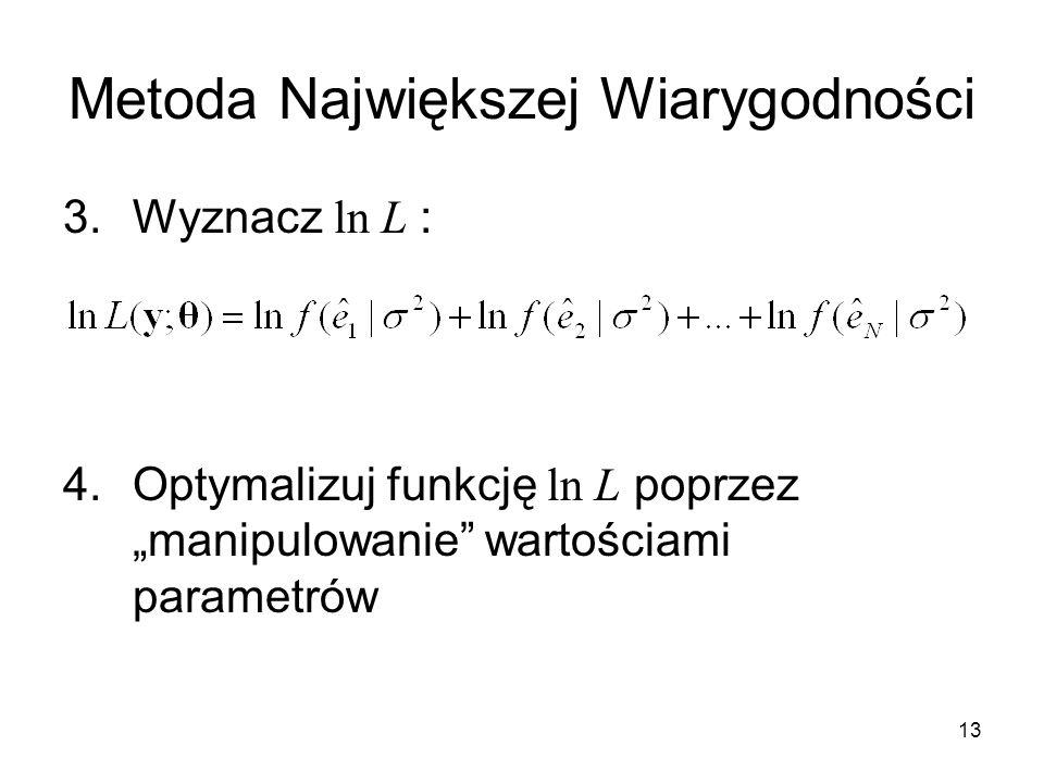 """13 Metoda Największej Wiarygodności 3.Wyznacz ln L : 4.Optymalizuj funkcję ln L poprzez """"manipulowanie"""" wartościami parametrów"""