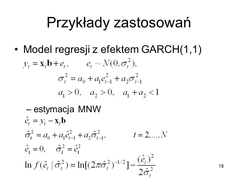 16 Przykłady zastosowań Model regresji z efektem GARCH(1,1) –estymacja MNW