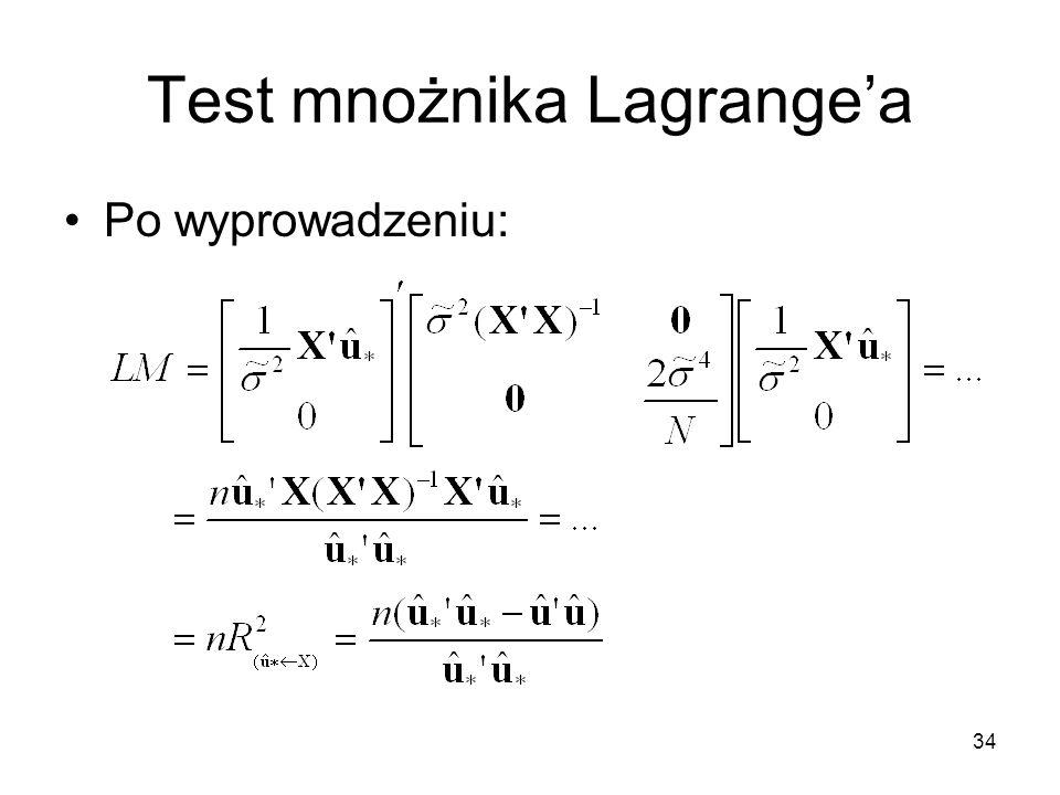 34 Test mnożnika Lagrange'a Po wyprowadzeniu: