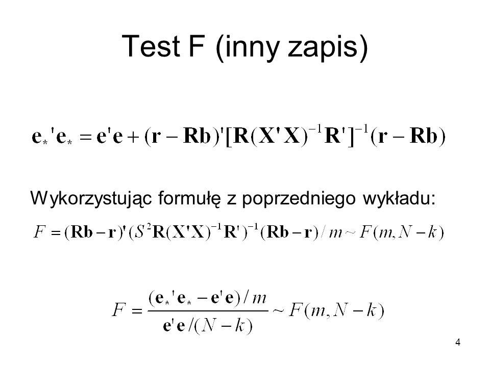 4 Test F (inny zapis) Wykorzystując formułę z poprzedniego wykładu: