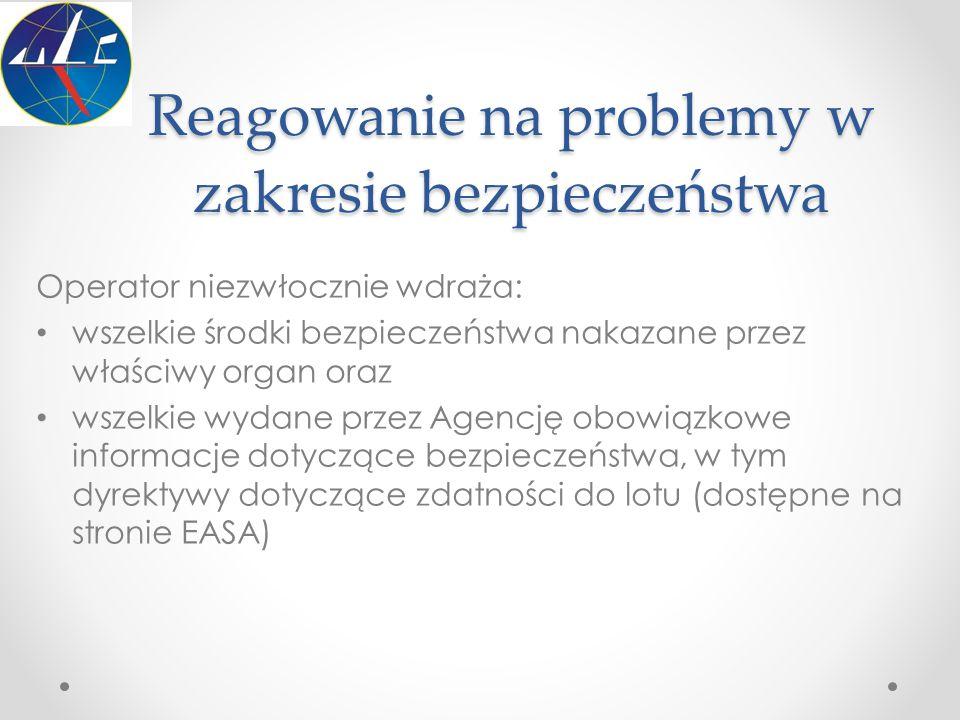 Reagowanie na problemy w zakresie bezpieczeństwa Operator niezwłocznie wdraża: wszelkie środki bezpieczeństwa nakazane przez właściwy organ oraz wszel
