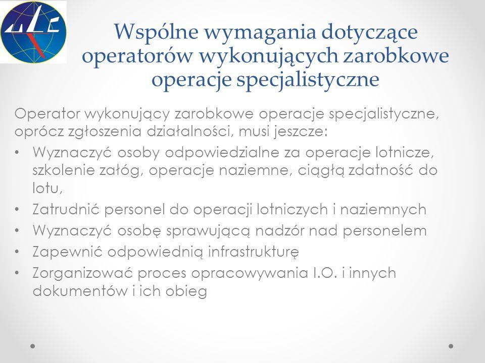 Wspólne wymagania dotyczące operatorów wykonujących zarobkowe operacje specjalistyczne Operator wykonujący zarobkowe operacje specjalistyczne, oprócz