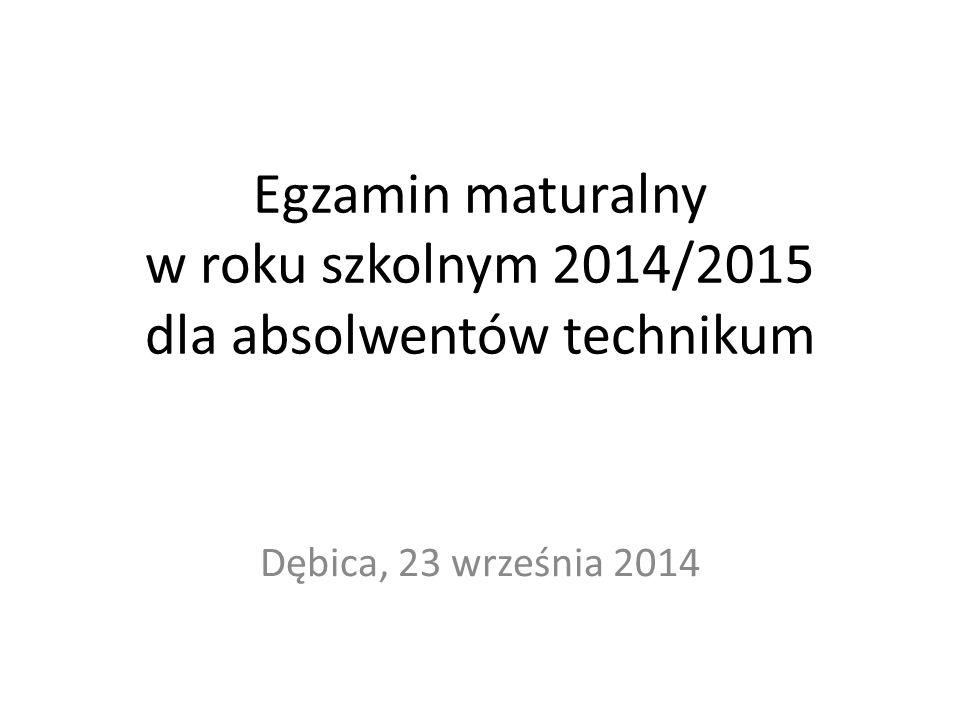 Egzamin maturalny w roku szkolnym 2014/2015 dla absolwentów technikum Dębica, 23 września 2014