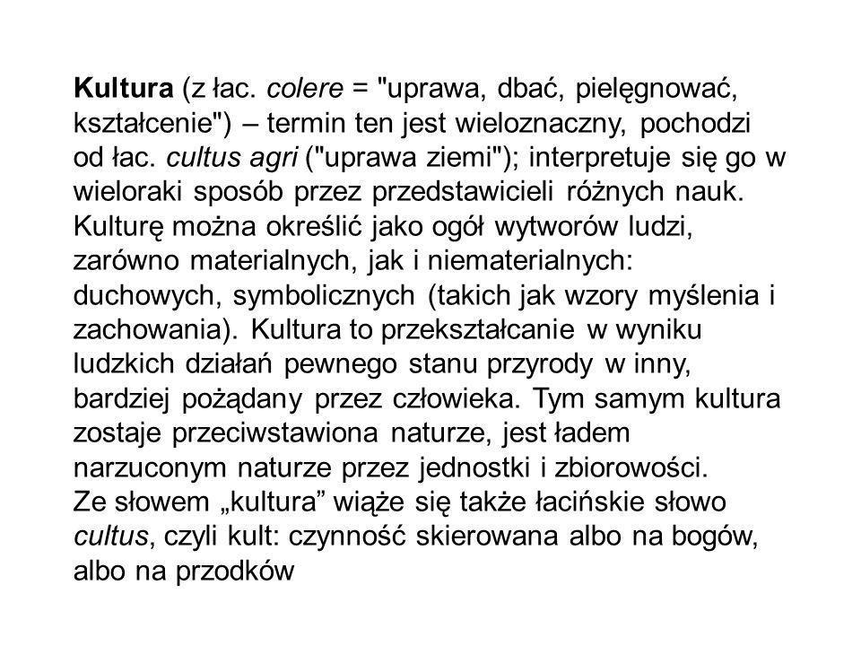 Kultura (z łac. colere =