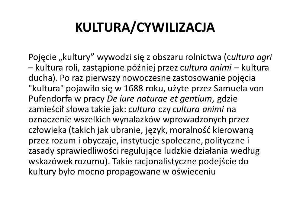 """KULTURA/CYWILIZACJA Pojęcie """"kultury"""" wywodzi się z obszaru rolnictwa (cultura agri – kultura roli, zastąpione później przez cultura animi – kultura d"""