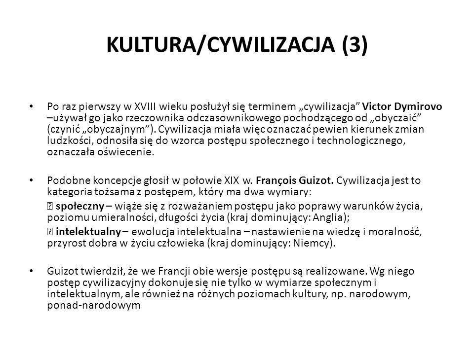 """KULTURA/CYWILIZACJA (3) Po raz pierwszy w XVIII wieku posłużył się terminem """"cywilizacja"""" Victor Dymirovo –używał go jako rzeczownika odczasownikowego"""