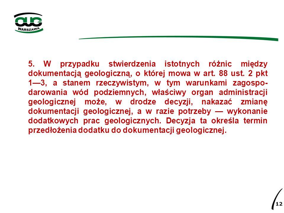 5.W przypadku stwierdzenia istotnych różnic między dokumentacją geologiczną, o której mowa w art.