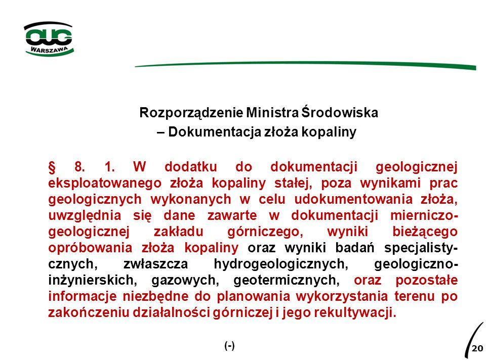 Rozporządzenie Ministra Środowiska – Dokumentacja złoża kopaliny § 8. 1. W dodatku do dokumentacji geologicznej eksploatowanego złoża kopaliny stałej,