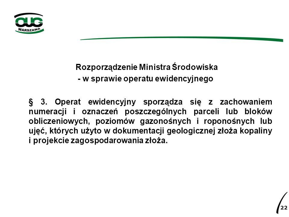 Rozporządzenie Ministra Środowiska - w sprawie operatu ewidencyjnego § 3. Operat ewidencyjny sporządza się z zachowaniem numeracji i oznaczeń poszczeg