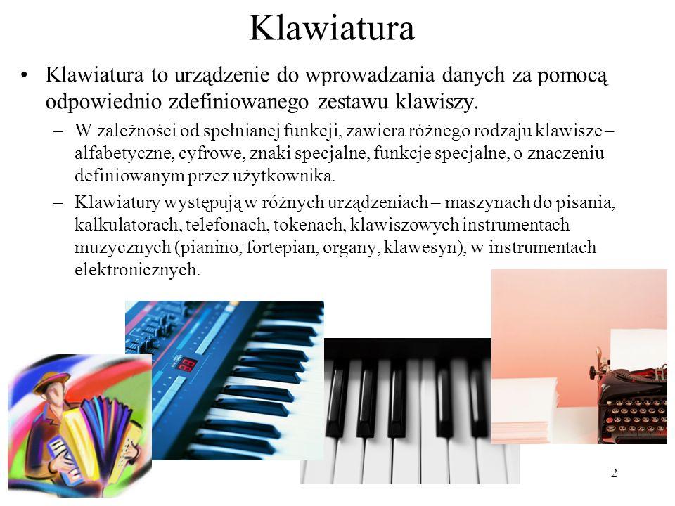2 Klawiatura Klawiatura to urządzenie do wprowadzania danych za pomocą odpowiednio zdefiniowanego zestawu klawiszy. –W zależności od spełnianej funkcj