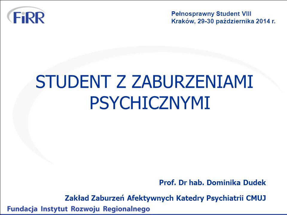 STUDENT Z ZABURZENIAMI PSYCHICZNYMI Prof.Dr hab.