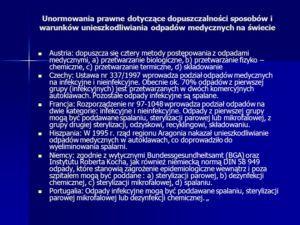 Unormowania prawne dotyczące dopuszczalności sposobów i warunków unieszkodliwiania odpadów medycznych na świecie Austria: dopuszcza się cztery metody