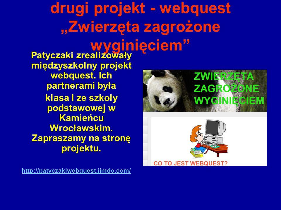 """drugi projekt - webquest """"Zwierzęta zagrożone wyginięciem"""" Patyczaki zrealizowały międzyszkolny projekt webquest. Ich partnerami była klasa I ze szkoł"""
