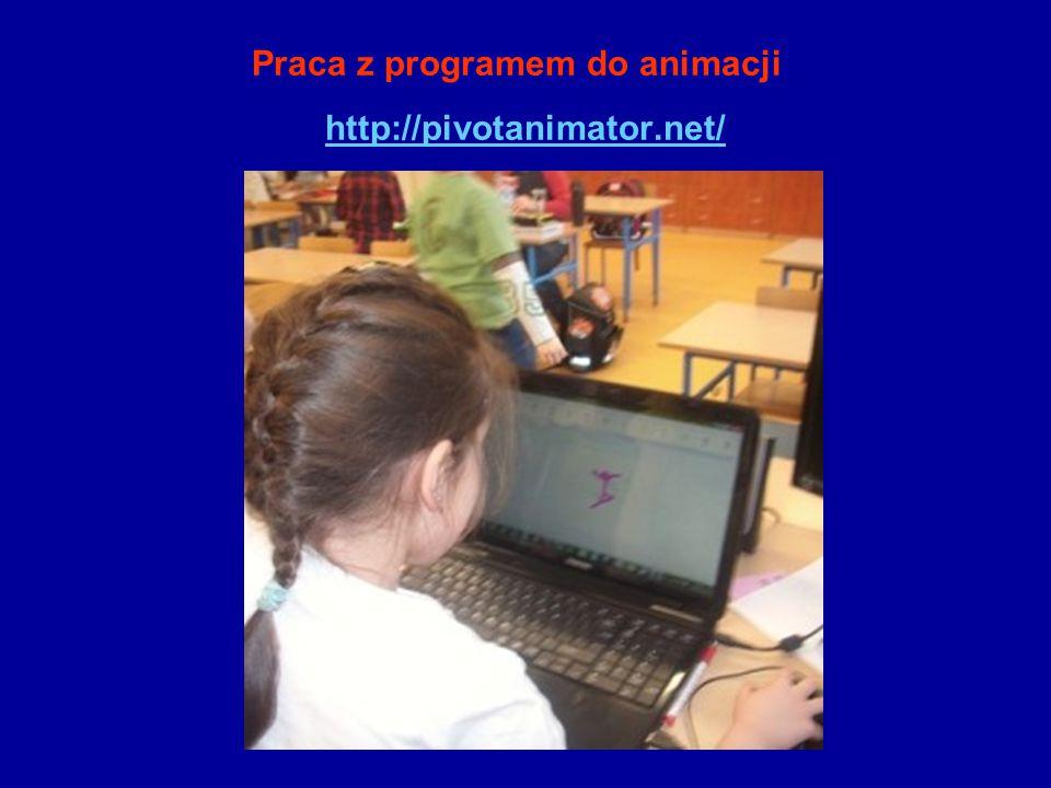Praca z programem do animacji http://pivotanimator.net/ http://pivotanimator.net/