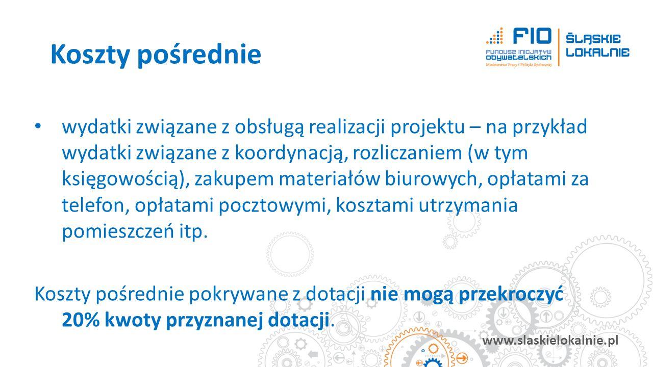 www.slaskielokalnie.pl wydatki związane z obsługą realizacji projektu – na przykład wydatki związane z koordynacją, rozliczaniem (w tym księgowością),
