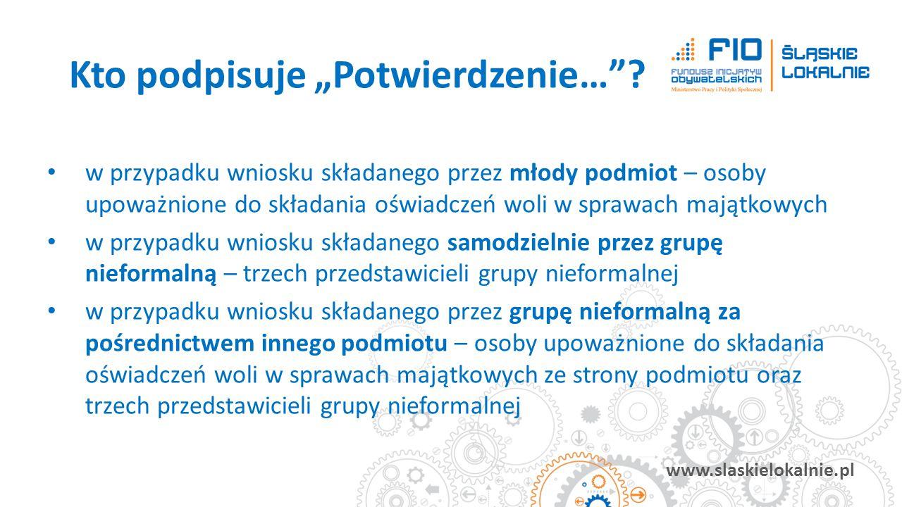 www.slaskielokalnie.pl w przypadku wniosku składanego przez młody podmiot – osoby upoważnione do składania oświadczeń woli w sprawach majątkowych w pr
