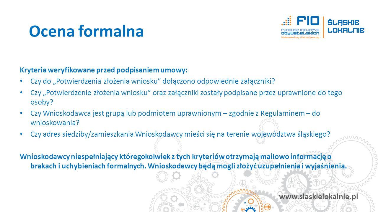 """www.slaskielokalnie.pl Kryteria weryfikowane przed podpisaniem umowy: Czy do """"Potwierdzenia złożenia wniosku"""" dołączono odpowiednie załączniki? Czy """"P"""