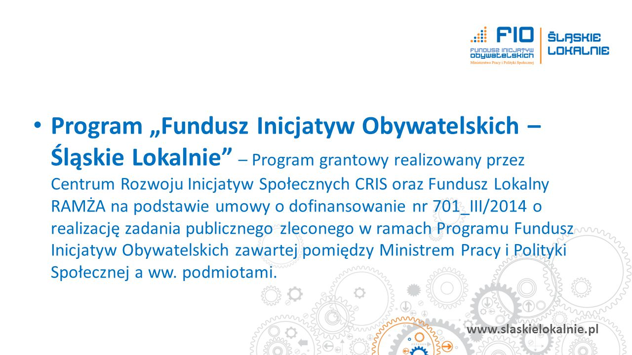 """www.slaskielokalnie.pl Program """"Fundusz Inicjatyw Obywatelskich – Śląskie Lokalnie"""" – Program grantowy realizowany przez Centrum Rozwoju Inicjatyw Spo"""
