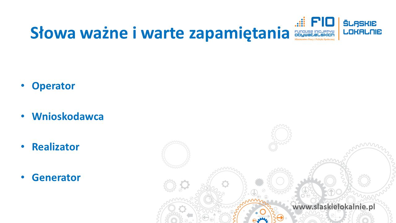 www.slaskielokalnie.pl Po pierwsze: Młody podmiot (czyli młoda organizacja pozarządowa zgodnie z definicją zawartą w ustawie o działalności pożytku publicznego i o wolontariacie lub inny podmiot wymieniony w art.