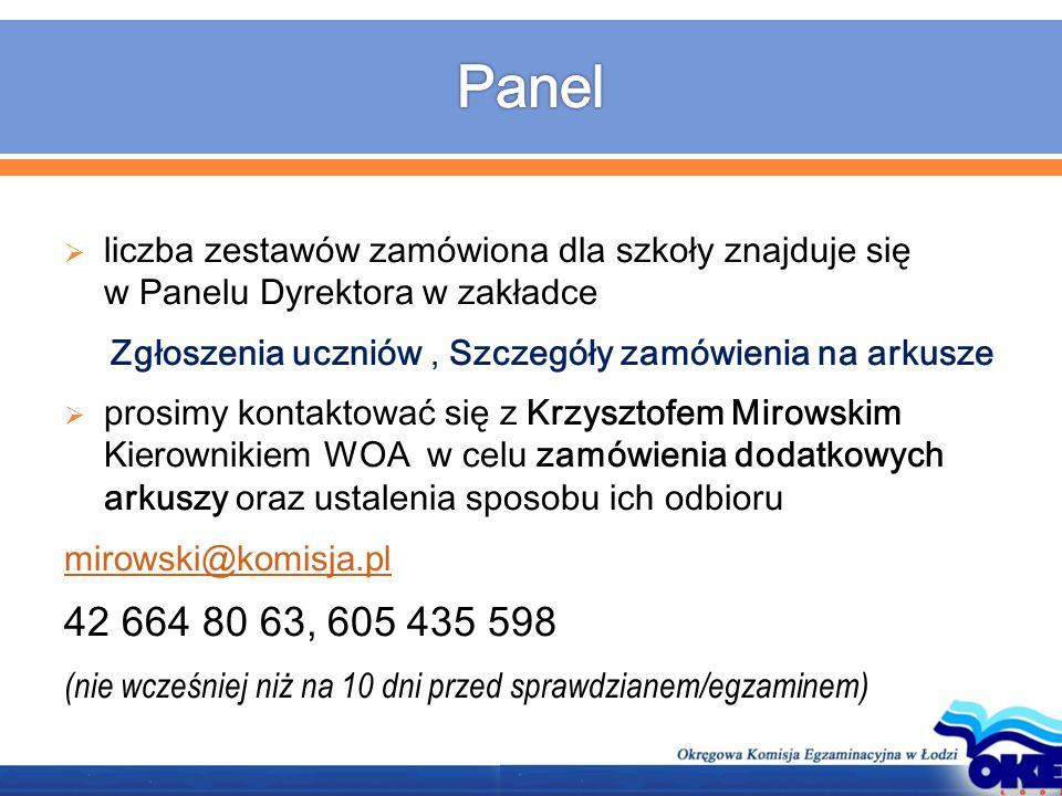  liczba zestawów zamówiona dla szkoły znajduje się w Panelu Dyrektora w zakładce Zgłoszenia uczniów, Szczegóły zamówienia na arkusze  prosimy kontak