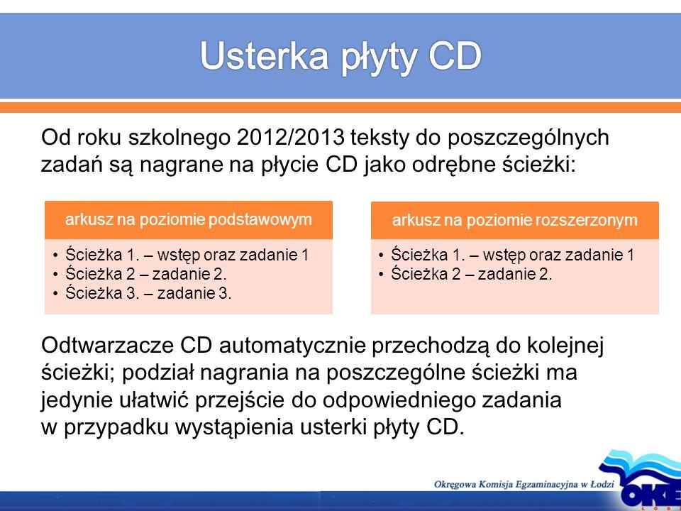 Od roku szkolnego 2012/2013 teksty do poszczególnych zadań są nagrane na płycie CD jako odrębne ścieżki: Odtwarzacze CD automatycznie przechodzą do ko
