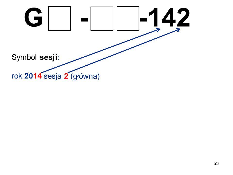 53 G - -142 Symbol sesji: rok 2014 sesja 2 (główna)