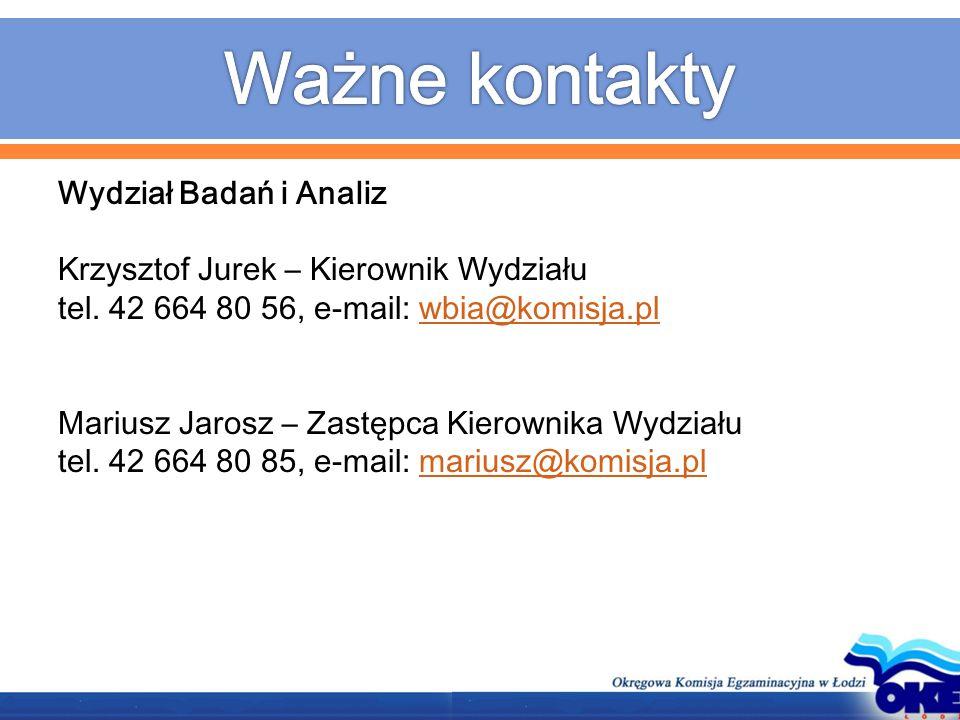 Wydział Badań i Analiz Krzysztof Jurek – Kierownik Wydziału tel. 42 664 80 56, e-mail: wbia@komisja.plwbia@komisja.pl Mariusz Jarosz – Zastępca Kierow