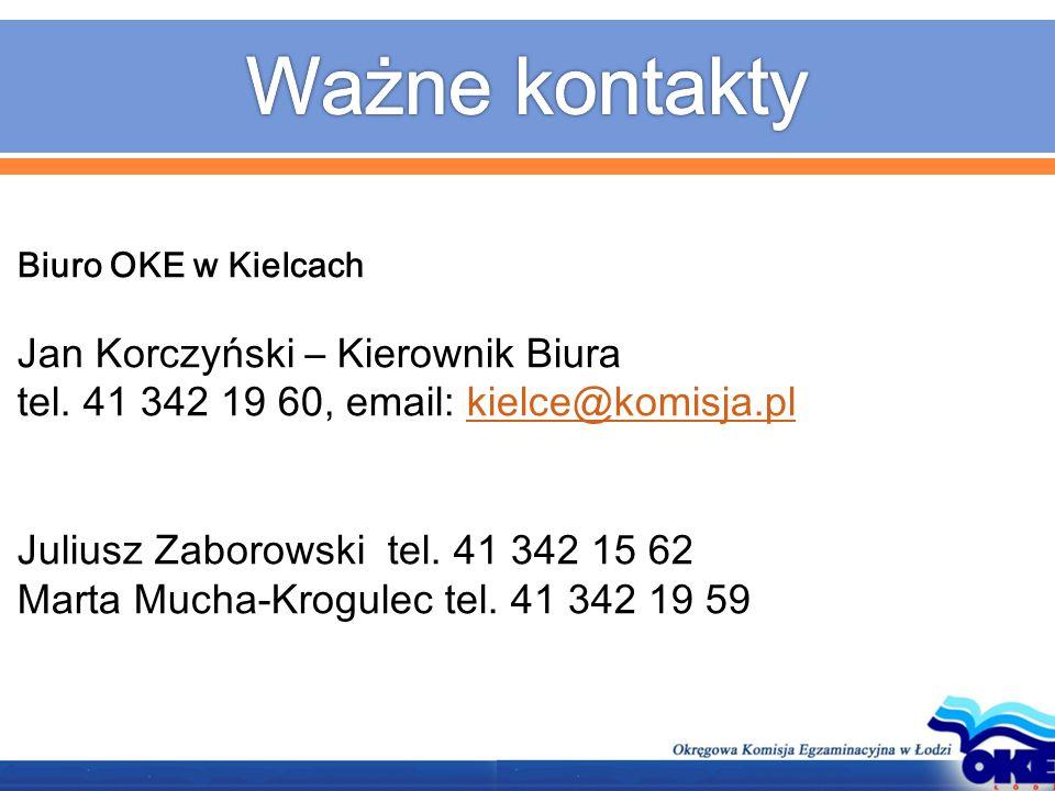 Biuro OKE w Kielcach Jan Korczyński – Kierownik Biura tel. 41 342 19 60, email: kielce@komisja.plkielce@komisja.pl Juliusz Zaborowski tel. 41 342 15 6