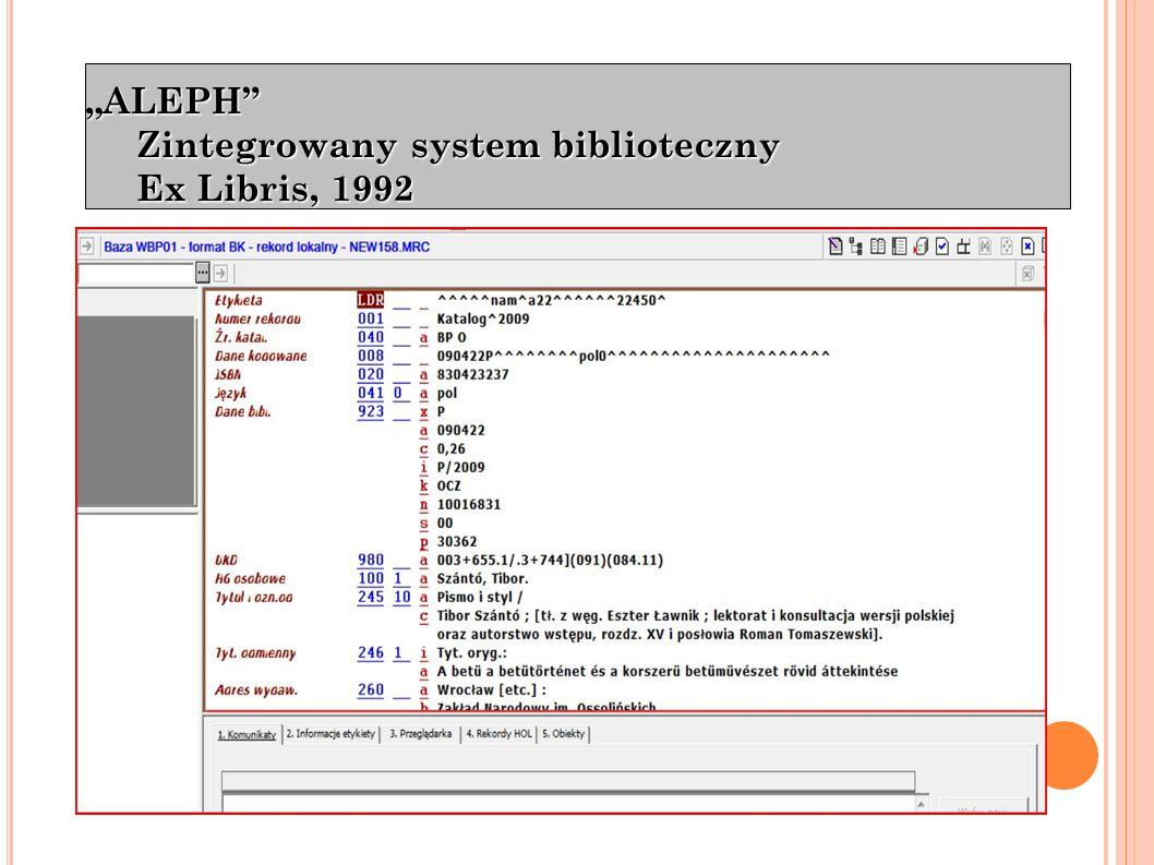 A LEPH ALEPH - Automated Library Expandable Program - to nowoczesny zintegrowany system działający w 52 krajach opracowany specjalnie dla dużych bibliotek, konsorcjów, ośrodków informacji, archiwów i muzeów i posiadający obecnie ponad 1500 instalacji.