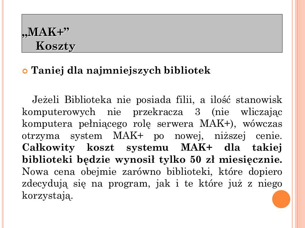 """""""MAK+ informacje Kontakt: Szef Zespołu ds.Systemu MAK+ Tomasz Cieślik Tel."""