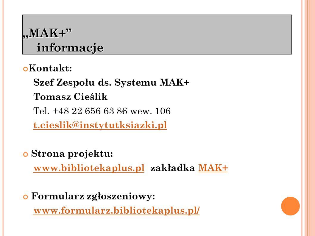 """""""MAK+ Pierwsze kroki Logowanie Do zalogowania się w systemie wystarczy dowolna przeglądarka www."""