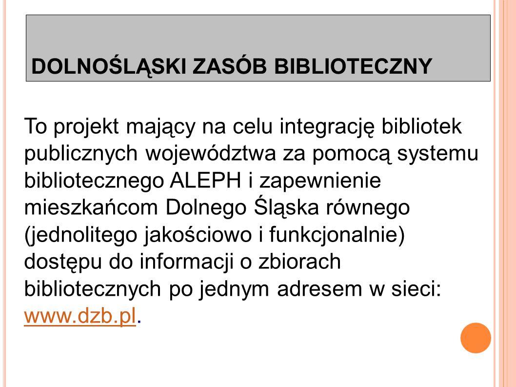 DOLNOŚLĄSKI ZASÓB BIBLIOTECZNY Realizacja projektu w latach 2004 – 2010 31 wdrożonych bibliotek 100 zestawów komputerowych 120 licencji pełnych 500 użytkowników (bibliotekarzy) współpracujących Ponad 2 miliony jednostek ew.