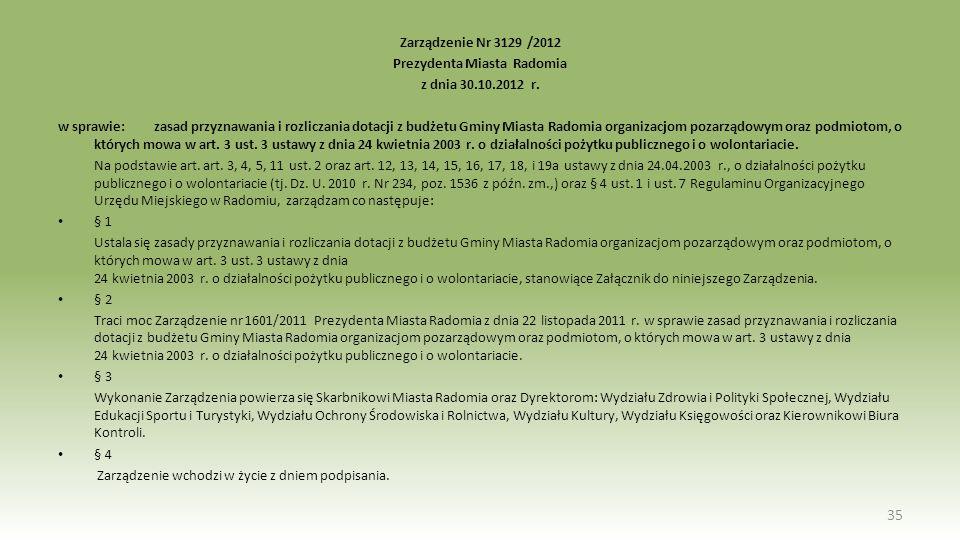 Zarządzenie Nr 3129 /2012 Prezydenta Miasta Radomia z dnia 30.10.2012 r. w sprawie: zasad przyznawania i rozliczania dotacji z budżetu Gminy Miasta Ra
