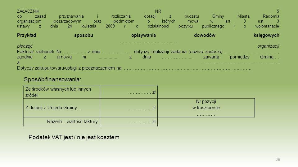 39 ZAŁĄCZNIK NR 5 do zasad przyznawania i rozliczania dotacji z budżetu Gminy Miasta Radomia organizacjom pozarządowym oraz podmiotom, o których mowa