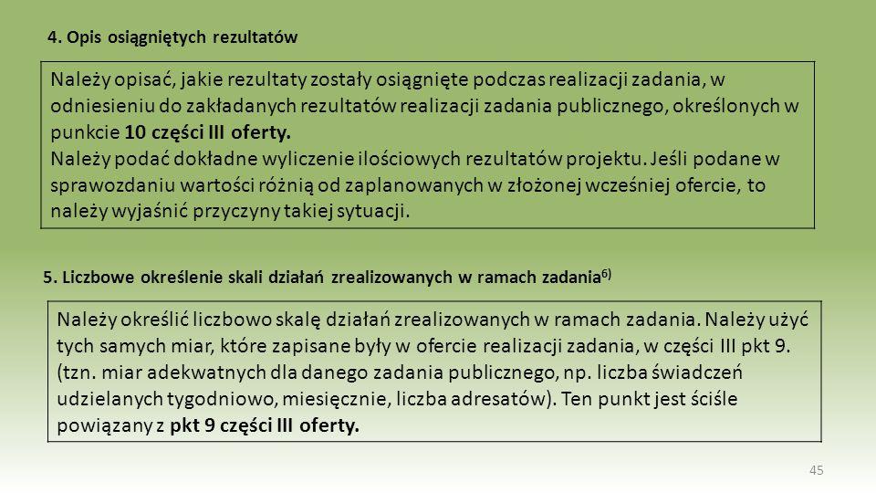 4. Opis osiągniętych rezultatów 45 Należy opisać, jakie rezultaty zostały osiągnięte podczas realizacji zadania, w odniesieniu do zakładanych rezultat
