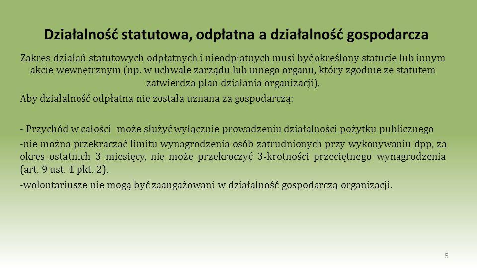Działalność statutowa, odpłatna a działalność gospodarcza Zakres działań statutowych odpłatnych i nieodpłatnych musi być określony statucie lub innym