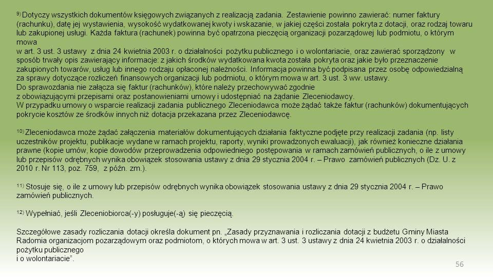 56 9) Dotyczy wszystkich dokumentów księgowych związanych z realizacją zadania. Zestawienie powinno zawierać: numer faktury (rachunku), datę jej wysta