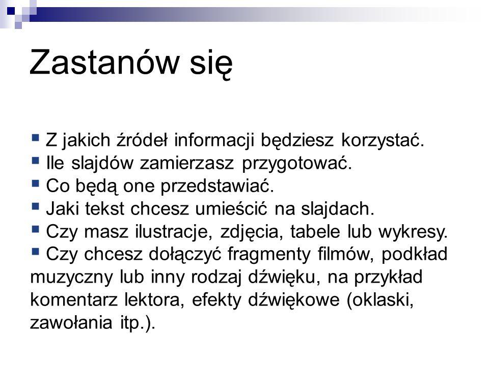 Ustal: Tło prezentacji: Opcja: Format – Tło Układ slajdu: Opcja: Format – Układ slajdu