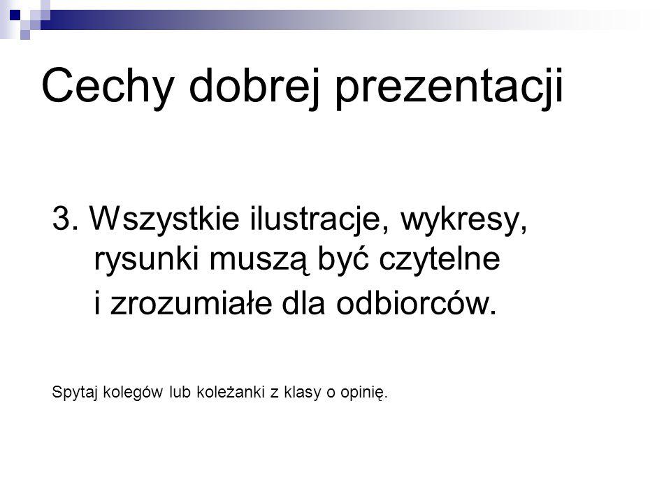 Cechy dobrej prezentacji 4.