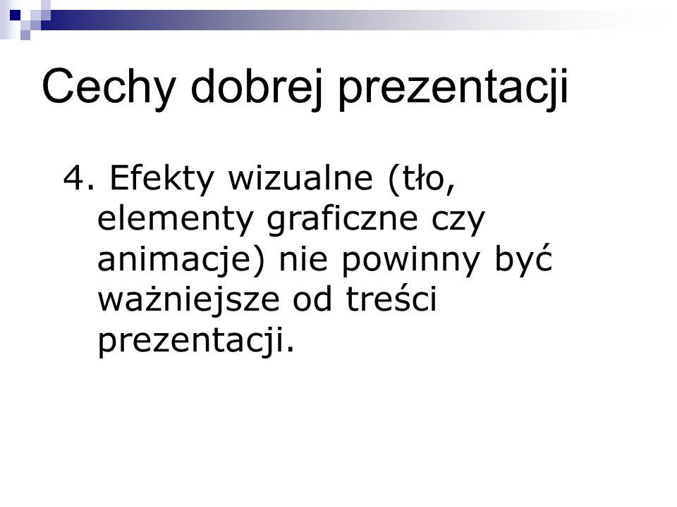 Cechy dobrej prezentacji 5.