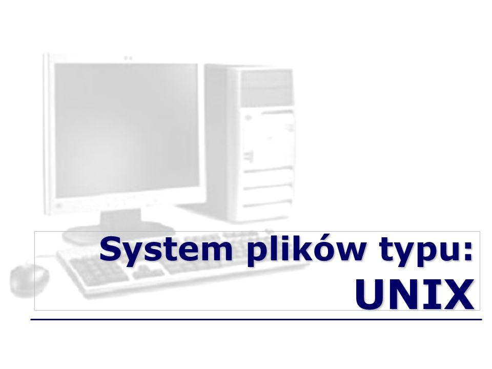 System plików typu: UNIX