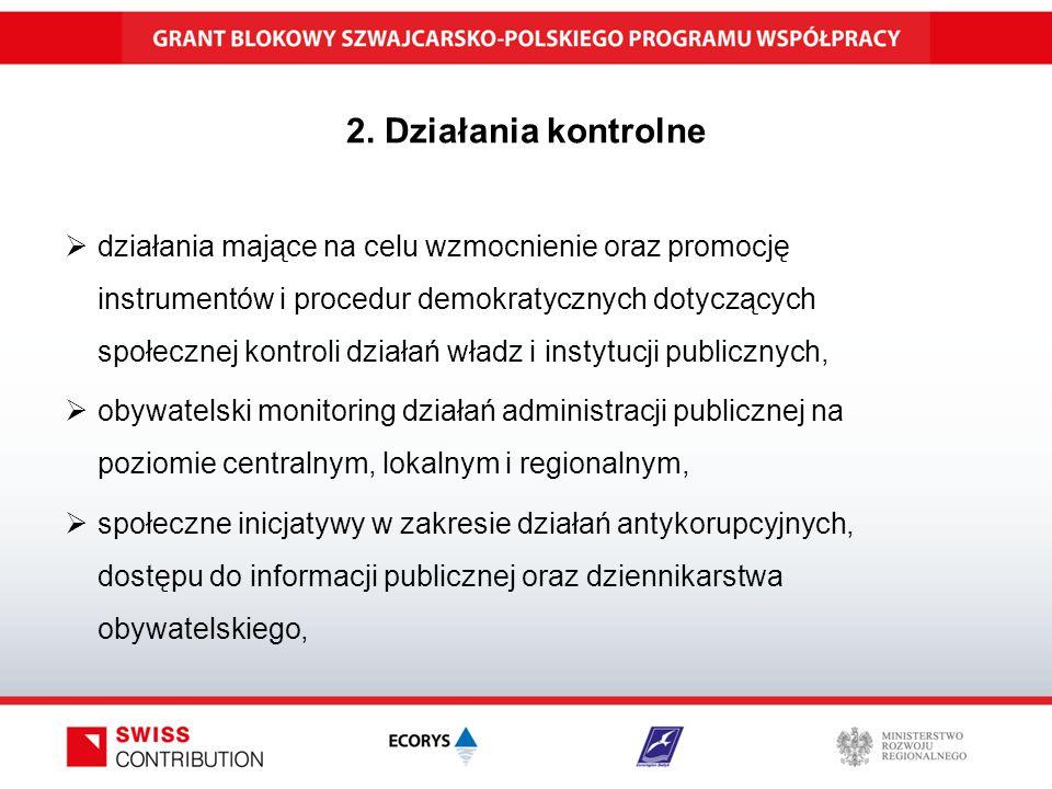 2. Działania kontrolne  działania mające na celu wzmocnienie oraz promocję instrumentów i procedur demokratycznych dotyczących społecznej kontroli dz