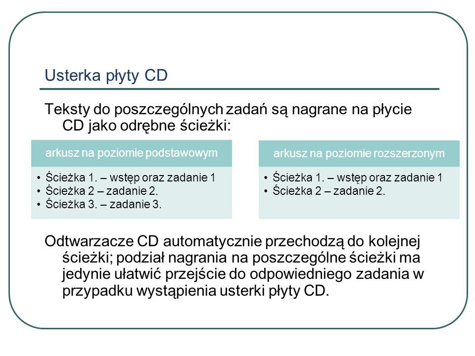Usterka płyty CD T eksty do poszczególnych zadań są nagrane na płycie CD jako odrębne ścieżki: Odtwarzacze CD automatycznie przechodzą do kolejnej ścieżki; podział nagrania na poszczególne ścieżki ma jedynie ułatwić przejście do odpowiedniego zadania w przypadku wystąpienia usterki płyty CD.