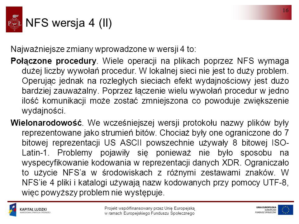 NFS Projekt współfinansowany przez Unię Europejską w ramach Europejskiego Funduszu Społecznego 16 NFS wersja 4 (II) Najważniejsze zmiany wprowadzone w wersji 4 to: Połączone procedury.