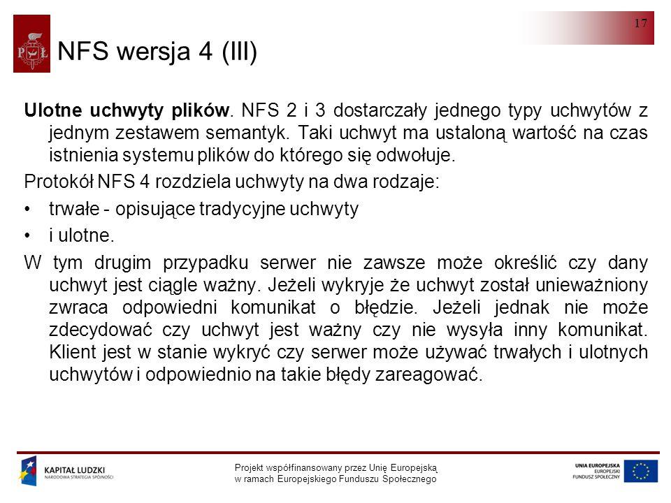NFS Projekt współfinansowany przez Unię Europejską w ramach Europejskiego Funduszu Społecznego 17 NFS wersja 4 (III) Ulotne uchwyty plików.