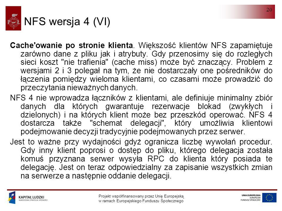 NFS Projekt współfinansowany przez Unię Europejską w ramach Europejskiego Funduszu Społecznego 20 NFS wersja 4 (VI) Cache owanie po stronie klienta.