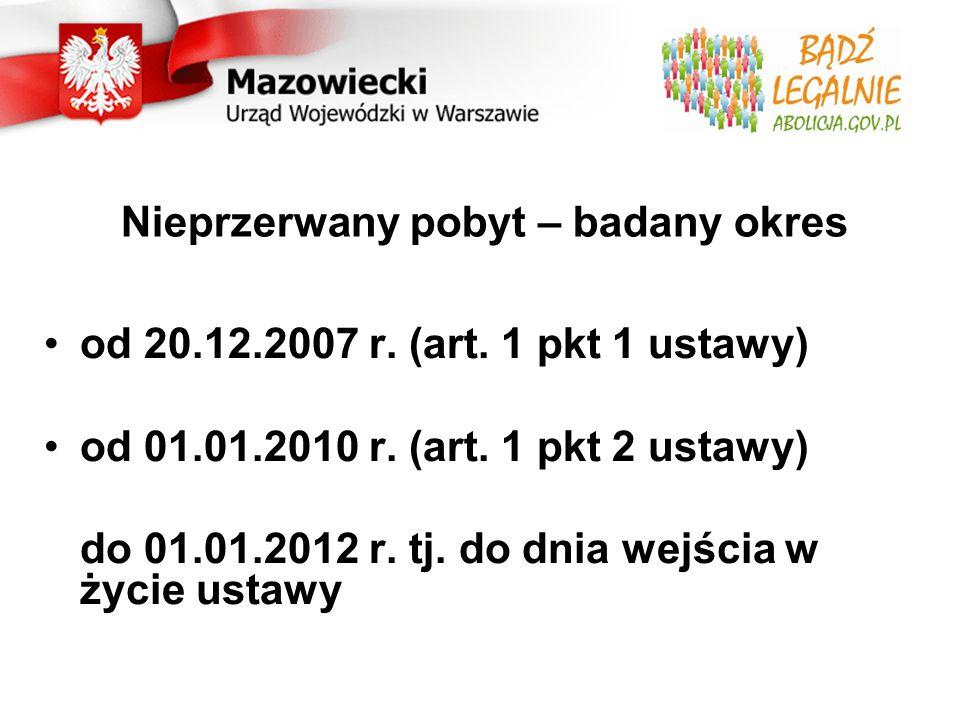 Nieprzerwany pobyt – badany okres od 20.12.2007 r.
