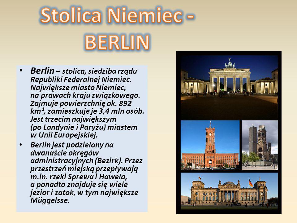 Berlin – stolica, siedziba rządu Republiki Federalnej Niemiec.